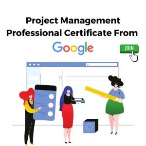 Project Management Professional Certificate From Google